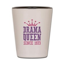 Drama Queen Since 1973 Shot Glass