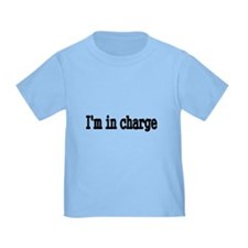 Im in Charge T-Shirt
