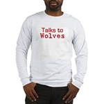 Talks to Wolves Long Sleeve T-Shirt