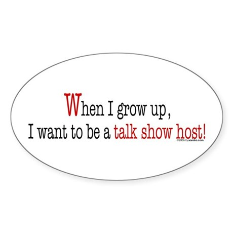 ... a talk show host Oval Sticker