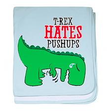 Trex hates pushups baby blanket