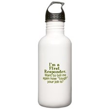 I'm a First Responder... Water Bottle