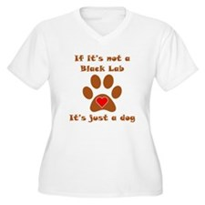 If Its Not A Black Lab Plus Size T-Shirt