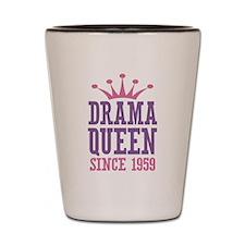 Drama Queen Since 1959 Shot Glass