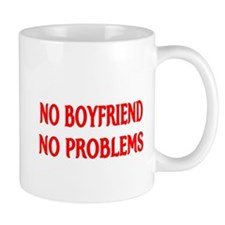 NO BOYFRIEND NO PROBLEMS Mug