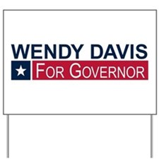 Wendy Davis Governor Texas Yard Sign