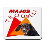 Dachshund Trouble Mousepad