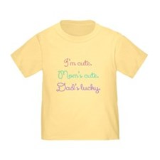 IM CUTE MOMS CUTE DADS LUCKY T-Shirt
