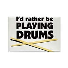 I'd rather be playing drums Rectangle Magnet