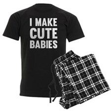 I Make Cute Babies Pajamas
