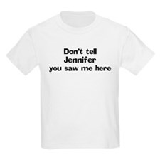 Don't tell Jennifer Kids T-Shirt