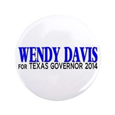 "Wendy Davis for Texas Governor 2014 3.5"" Button"