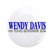 """Wendy Davis for Texas Governor 2014 3.5"""" Button"""