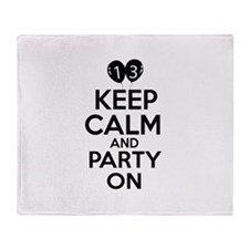 13 , Keep Calm And Party On Throw Blanket