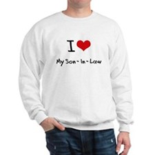I love My Son-In-Law Sweatshirt