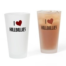 I LOVE HILLBILLIES Drinking Glass