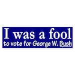 I was a Fool Bumper Sticker