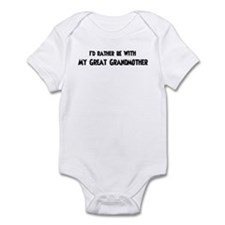 I'd rather: Great Grandmother Infant Bodysuit