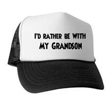I'd rather: Grandson Trucker Hat
