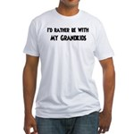 I'd rather: Grandkids Fitted T-Shirt