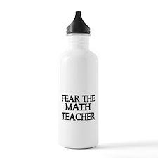 FEAR THE MATH TEACHER Water Bottle