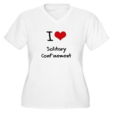 I love Solitary Confinement Plus Size T-Shirt
