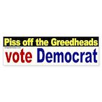Piss off the Greedheads Bumper Sticker