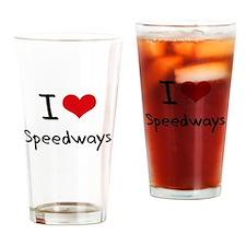 I love Speedways Drinking Glass
