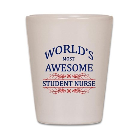 World's Most Awesome Student Nurse Shot Glass