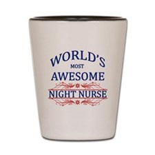 World's Most Awesome Night Nurse Shot Glass