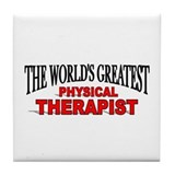 """The World's Greatest Physical Therapist"" Tile Coa"