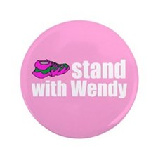 "Stand with Wendy 3.5"" Button"