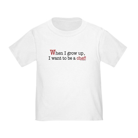 ... a chef Toddler T-Shirt