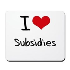 I love Subsidies Mousepad