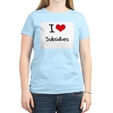 I love Subsidies T-Shirt