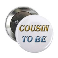 Cousin To Be Button
