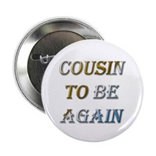 Cousin To Be Again Button
