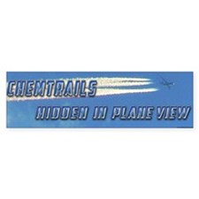Chemtrails - Hidden in Plane View Bumper Bumper Sticker