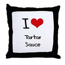 I love Tartar Sauce Throw Pillow