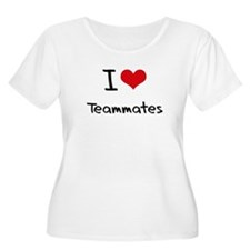 I love Teammates Plus Size T-Shirt