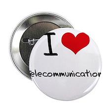 "I love Telecommunications 2.25"" Button"