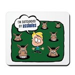 Surrounded by Assholes Mousepad