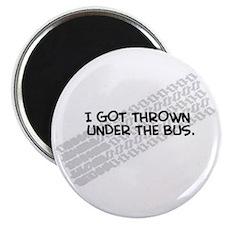 """""""I Got Thrown Under the Bus"""" Magnet"""