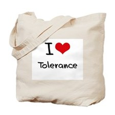 I love Tolerance Tote Bag