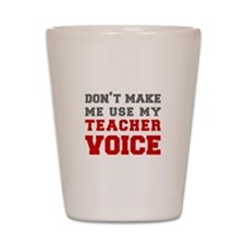 teachers-voice-fresh-gray Shot Glass
