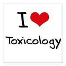 "I love Toxicology Square Car Magnet 3"" x 3"""