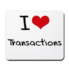 I love Transactions Mousepad