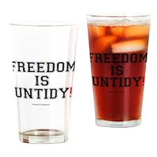 FREEDOM IS UNTIDY - DONALD RUMSFELD Drinking Glass