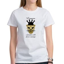 Lioness: a female with fierce courage T-Shirt