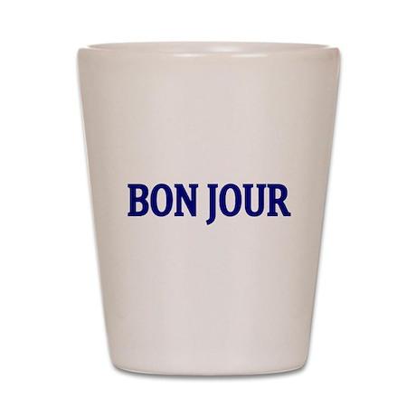 BON JOUR Shot Glass